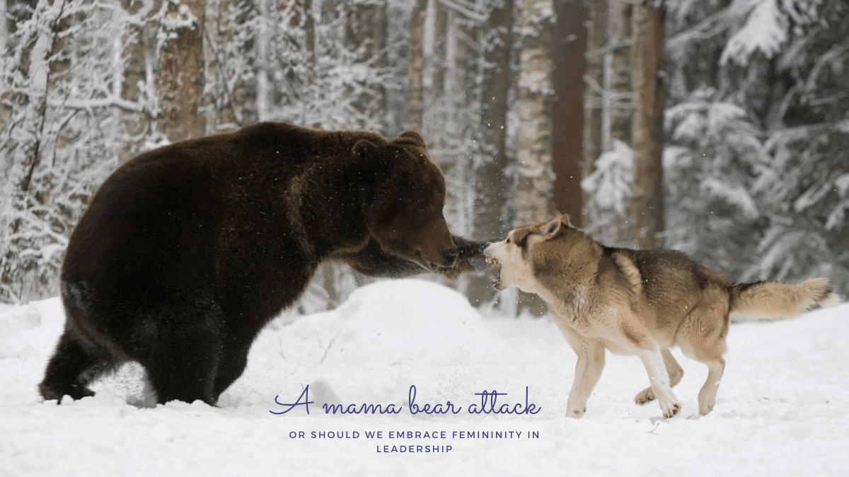 A mama bear attack or embracing femininity in leadership