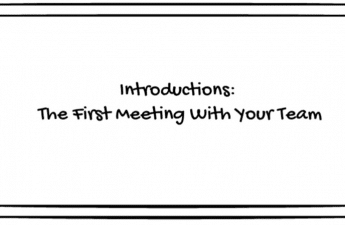 Introductions: The First Meeting with Your team